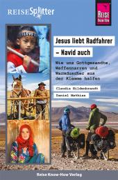 Reise Know-How ReiseSplitter: Jesus liebt Radfahrer - Navid auch. Wie uns Gottgesandte, Waffennarren und Warmduscher aus Cover
