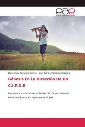 Génesis En La Dirección De Un C.I.F.D.E