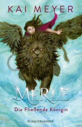 Merle. Die Fließende Königin
