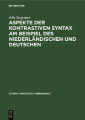 Aspekte der kontrastiven Syntax am Beispiel des Niederländischen und Deutschen