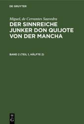 Miguel, de Cervantes Saavedra: Der sinnreiche Junker Don Quijote von der Mancha. Band 2 (Teil 1, Hälfte 2)