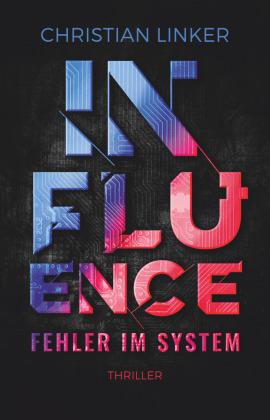 Influence - Fehler im System