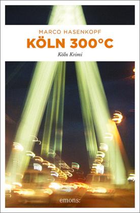 Marco Hasenkopf: Köln 300°C