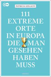 111 extreme Orte in Europa, die man gesehen haben muss Cover