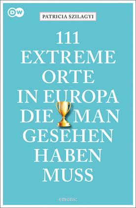 111 extreme Orte in Europa, die man gesehen haben muss
