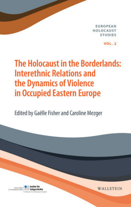 The Holocaust in the Borderlands