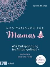 Meditationen für Mamas