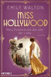 Miss Hollywood - Mary Pickford und das Jahr der Liebe