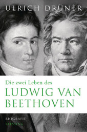 Die zwei Leben des Ludwig van Beethoven