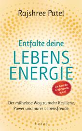 Entfalte deine Lebensenergie. Du hast die Kraft bereits in dir!