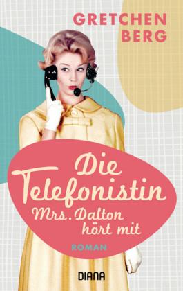 Die Telefonistin - Mrs. Dalton hört mit
