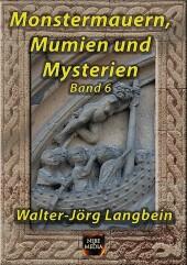 Monstermauern, Mumien und Mysterien Band 6