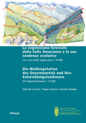 La vegetazione forestale della Valle Onsernone e le sue tendenze evolutive / Die Waldvegetation des Onsernonetals und ih