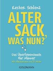 Alter Sack, was nun?