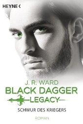Black Dagger Legacy - Schwur des Kriegers
