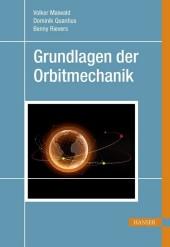 Grundlagen der Orbitmechanik