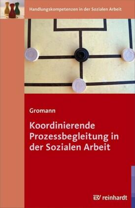 Koordinierende Prozessbegleitung in der Sozialen Arbeit