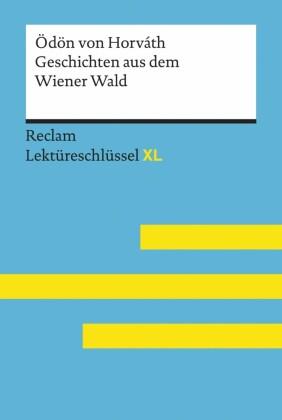 Geschichten aus dem Wiener Wald von Ödön von Horváth: Reclam Lektüreschlüssel XL