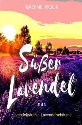 Süßer Lavendel - Lavendelträume, Lavendelschäume