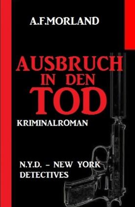 Ausbruch in den Tod: N.Y.D. - New York Detectives