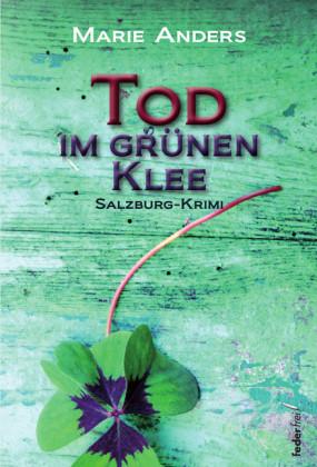 Tod im grünen Klee: Salzburg Krimi