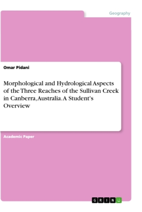 Morphological and Hydrological Aspects of the Three Reaches of the Sullivan Creek in Canberra, Australia. A Student's Ov