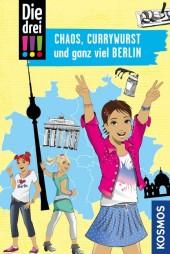 Die drei !!!, Chaos, Currywurst und ganz viel Berlin (drei Ausrufezeichen)