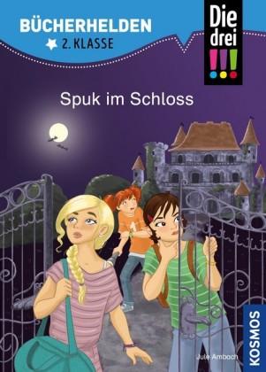 Die drei !!!, Bücherhelden 2. Klasse, Spuk im Schloss (drei Ausrufezeichen)
