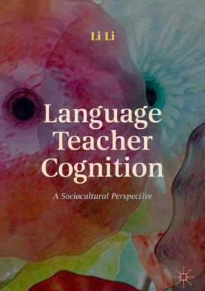 Language Teacher Cognition