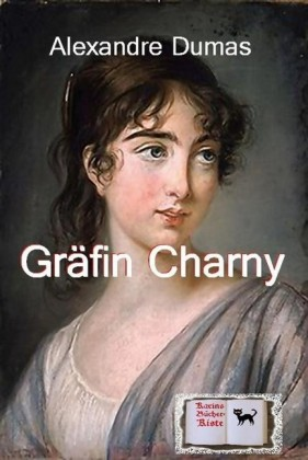Die Gräfin Charny (Illustriert)