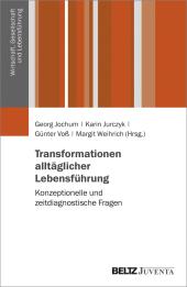 Transformationen alltäglicher Lebensführung