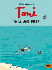 Toni will ans Meer