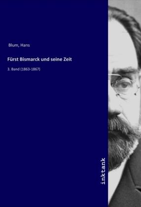 Fürst Bismarck und seine Zeit