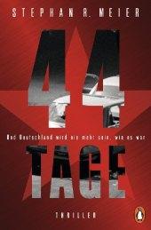 44 TAGE - Und Deutschland wird nie mehr sein, wie es war