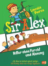Sir Alex - Ritter ohne Furcht und Ahnung