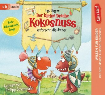 Alles klar! Der kleine Drache Kokosnuss erforscht die Ritter, 1 Audio-CD