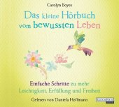 Das kleine Hör-Buch vom bewussten Leben, 1 Audio-CD