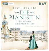 Die Pianistin. Clara Schumann und die Musik der Liebe, 1 Audio-CD, MP3