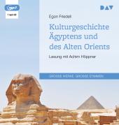 Kulturgeschichte Ägyptens und des Alten Orients, 1 Audio-CD, MP3