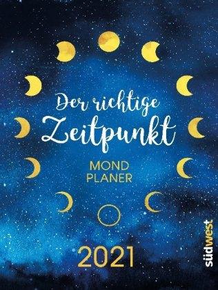 Der richtige Zeitpunkt - Mondplaner 2021