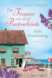 Die Frauen von der Purpurküste - Julies Entscheidung