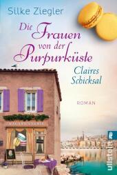 Die Frauen von der Purpurküste - Claires Schicksal