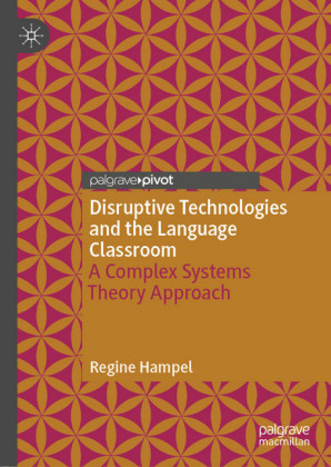 Disruptive Technologies and the Language Classroom