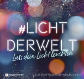 #lichtderwelt. Lass dein Licht leuchten - Zur Konfirmation für Mädchen
