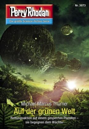 Perry Rhodan 3073: Auf der grünen Welt