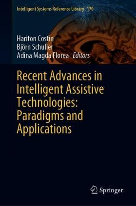 Recent Advances in Intelligent Assistive Technologies: Paradigms and Applications