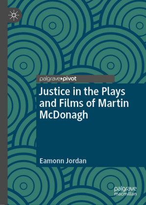 Justice in the Plays and Films of Martin McDonagh