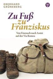 Zu Fuß zu Franziskus
