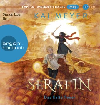 Serafin. Das kalte Feuer, 1 Audio-CD, MP3