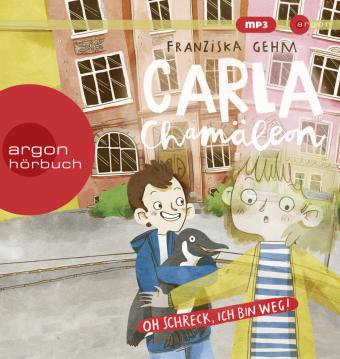 Carla Chamäleon - Oh Schreck, ich bin weg!, 1 Audio-CD, MP3